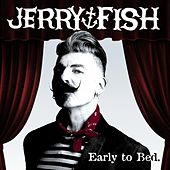 Early to Bed (feat. Dana Colley) by Jerry Fish