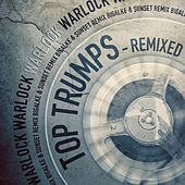 Play & Download Top Trumps (Remixed By Bigalke & Sunset) by Warlock | Napster