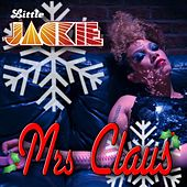 Play & Download Mrs. Claus by Little Jackie | Napster