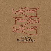 We Have Heard on High by Various Artists