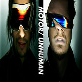 Play & Download Unhuman by Motor | Napster