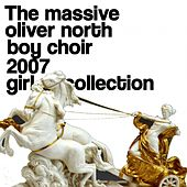 The Massive Oliver North Boy Choir 2007 Girl Collection by Oliver North Boy Choir