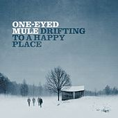 Play & Download Drifting to a Happy Place by One-Eyed Mule | Napster