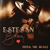 Play & Download Enter the Heart by Esteban | Napster
