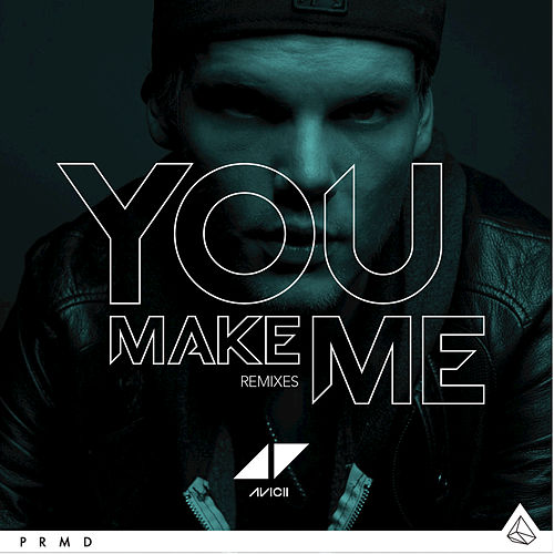 You Make Me (Remixes) by Avicii