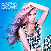 Play & Download Warrior by Havana Brown | Napster