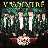 Play & Download Y Volveré by El Poder Del Norte | Napster