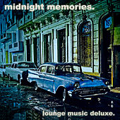 Midnight Memories - Lounge Music Deluxe by Various Artists