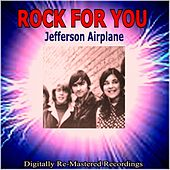 Rock for You - Jefferson Airplane by Jefferson Starship
