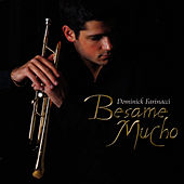 Play & Download Besame Mucho by Dominick Farinacci | Napster