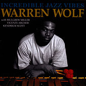 Play & Download Incredible Jazz Vibes by Warren Wolf | Napster