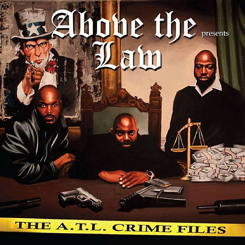 Play & Download The A.T.L. Crime Files by Above The Law | Napster