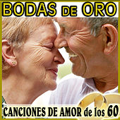Play & Download Bodas de Oro, Canciones de Amor de los 60 by Various Artists | Napster