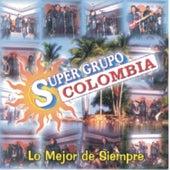 Super Grupo Colombia - Lo Mejor De Siempre by Super Grupo Colombia