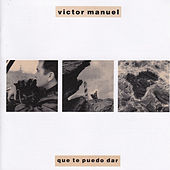 Play & Download Que Te Puedo Dar by Victor Manuel | Napster