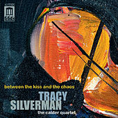 Silverman: Between the Kiss and the Chaos by Tracy Silverman