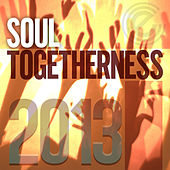 Soul Togetherness 2013 (Deluxe Edition) by Various Artists
