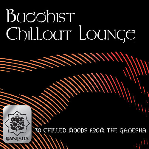 Buddhist Chillout Lounge by Various Artists