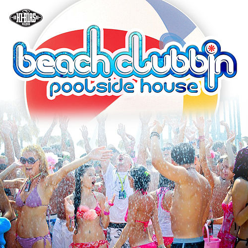 Beach Clubbin :: Poolside House by Various Artists