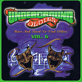 Underground Oldies Vol. 6 - Rare and Hard to Find Oldies by Various Artists