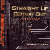 Straight up Detroit Sh*T, Vol. 5. by DJ Assault