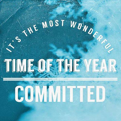 Play & Download It's the Most Wonderful Time of the Year by Committed | Napster