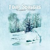 Play & Download Four Seasons - Russian Winter by Various Artists | Napster