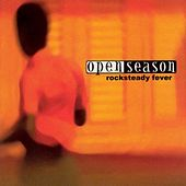 Play & Download Rocksteady Fever by Open Season | Napster