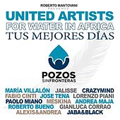 Tus Mejores Días by United Artists for Water In Africa