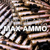 Play & Download Max Ammo by Firebeatz | Napster