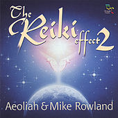 The Reiki Effect 2 by Aeoliah