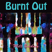 Burnt Out by Milt Buckner