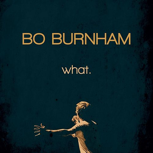 Play & Download What. by Bo Burnham | Napster