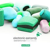 Play & Download Electronic Earcandy, Vol. 3 by Various Artists | Napster