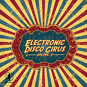 Play & Download Electronic Disco Circus, Vol. 1 by Various Artists | Napster
