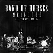 Neighbor (Live Acoustic) von Band of Horses
