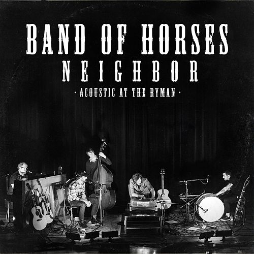Play & Download Neighbor (Live Acoustic) by Band of Horses | Napster