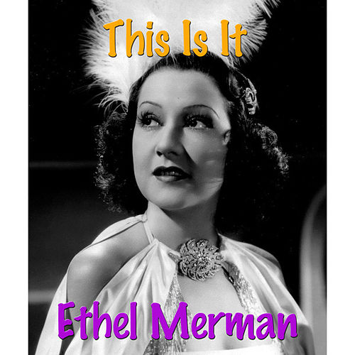 This Is It by Ethel Merman