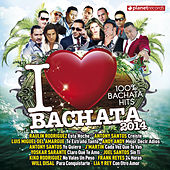 Play & Download I Love Bachata 2014 (100% Bachata Hits) by Various Artists | Napster