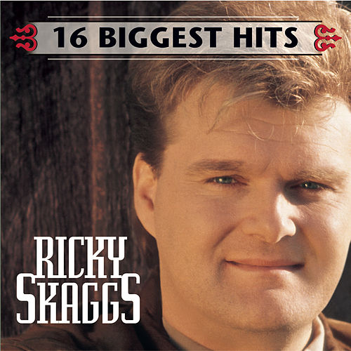 Play & Download 16 Biggest Hits by Ricky Skaggs | Napster