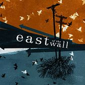 Play & Download East of the Wall by East Of The Wall | Napster