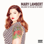 Play & Download Welcome To The Age Of My Body by Mary Lambert | Napster