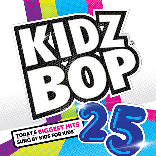 Play & Download Kidz Bop 25 by KIDZ BOP Kids | Napster