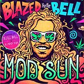 Play & Download Blazed by the Bell by Mod Sun | Napster
