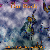 Play & Download Cut Rock: Red Lab Records Mix by Various Artists | Napster