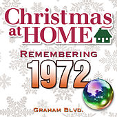 Christmas at Home: Remembering 1972 by Graham BLVD