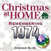 Christmas at Home: Remembering 1974 by Graham BLVD