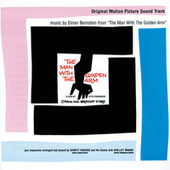 Play & Download The Man With The Golden Arm by Elmer Bernstein | Napster