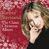 The Classic Christmas Album by Barbra Streisand