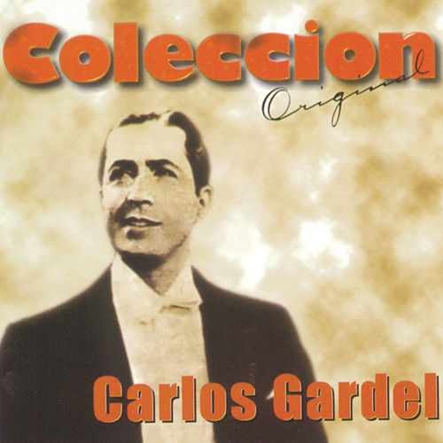 Coleccion Original by Carlos Gardel